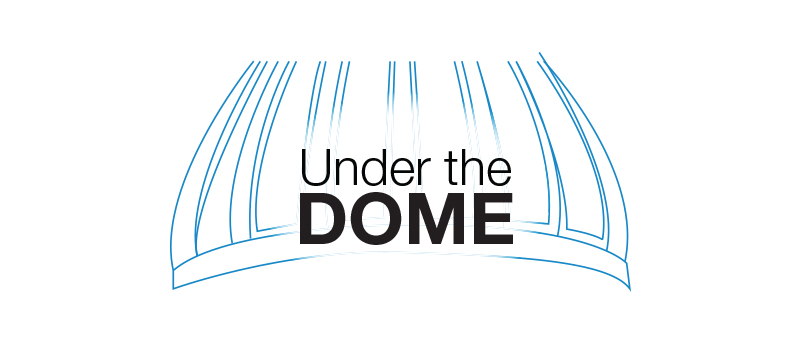 Under The Dome: Legislative Update