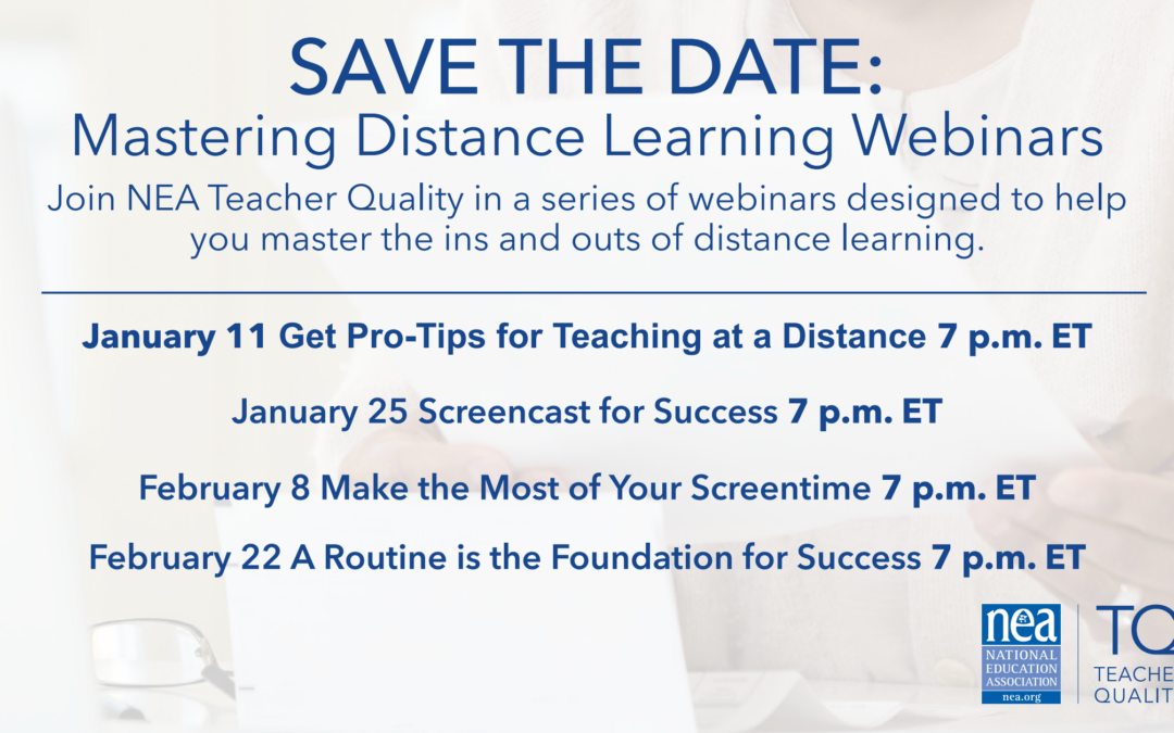 Save the Dates: NEA Teacher Quality Distance Learning Webinars